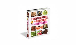 Encyclopédie du Chocolat et de la Confiserie